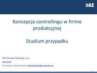 Koncepcja controllingu w firmie produkcyjnej  Studium  przypadku