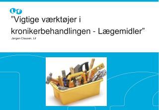"""""""Vigtige værktøjer i kronikerbehandlingen - Lægemidler"""""""
