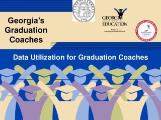 Georgia s  Graduation Coaches