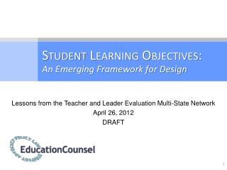 Student Learning Objectives : An Emerging Framework for Design