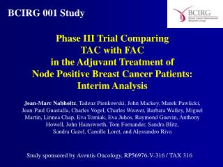 Phase III Trial Comparing  TAC with FAC  in the Adjuvant Treatment of  Node Positive Breast Cancer Patients:  Interim An