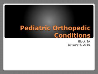 Pediatric  Orthopedic Conditions