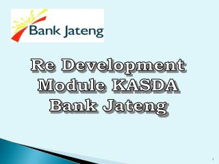 Re Development Module KASDA Bank Jateng