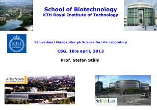 School of Biotechnology KTH Royal Institute of Technology