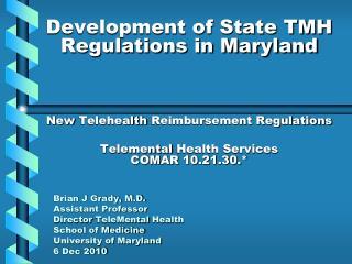 Development of State TMH Regulations in Maryland  New  Telehealth  Reimbursement Regulations