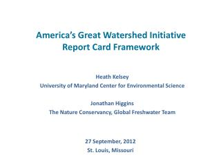 America's Great Watershed Initiative  Report Card Framework