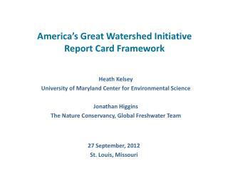America�s Great Watershed Initiative  Report Card Framework
