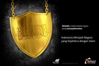 Indonesia  Menjadi  Negara yang Sejahtera  dengan  Islam