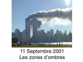 11 Septembre 2001 Les zones d ombres