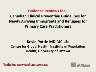 Evidence Reviews for   Canadian Clinical Preventive Guidelines for  Newly Arriving Immigrants and Refugees for Primary C