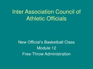Module 12: Free Throw Administration
