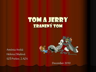 Tom a  jerry zranený tom