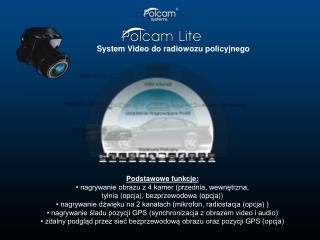 Podstawowe  funkcje:  nagrywanie obrazu z 4 kamer (przednia,  wewnętrzna ,