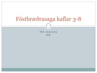 Fóstbræðrasaga  kaflar 3-8