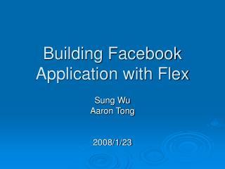 Building Facebook Application with Flex