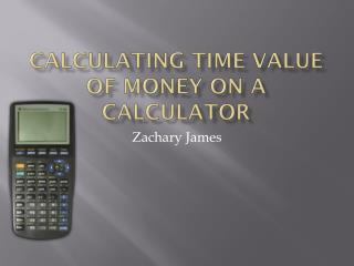 Calculating Time Value of Money on a Calculator