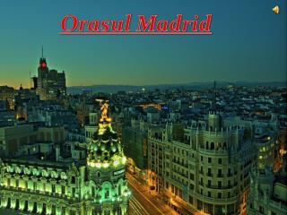 Orasul Madrid