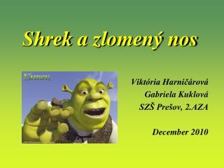 Shrek  a zlomený nos