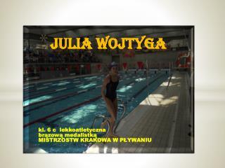 JULIA WOJTYGA