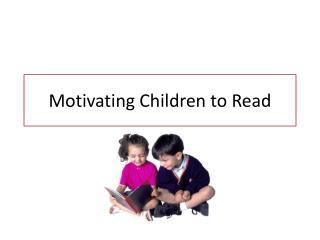 Motivating Children to Read