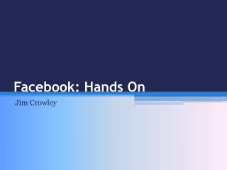 Facebook: Hands On