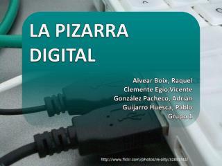 LA PIZARRA DIGITAL Alvear Boix, Raquel Clemente Egío,Vicente González Pacheco, Adrián
