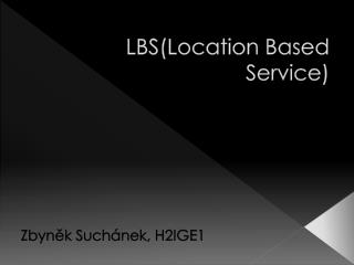 LBS( Location Based Service )