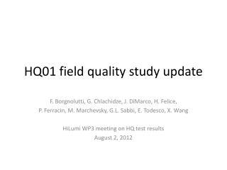 HQ01 field quality study update