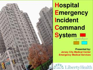 Presented by: Jersey City Medical Center Emergency Medical Services