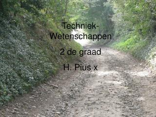 Techniek-Wetenschappen 2 de graad H. Pius x