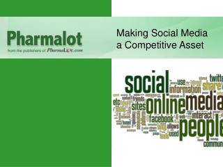 Making Social Media  a Competitive Asset