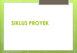 SIKLUS PROYEK
