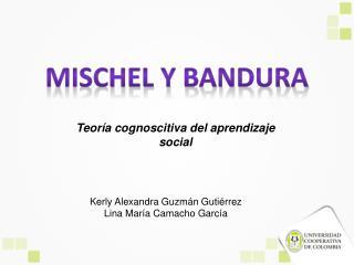 MISCHEL Y BANDURA