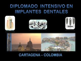 DIPLOMADO INTENSIVO  EN   IMPLANTES   DENTALES