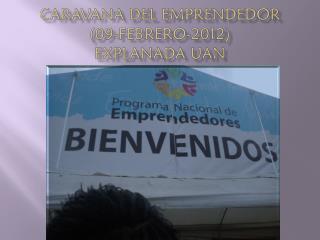 Caravana Del Emprendedor (09-Febrero-2012) Explanada UAN