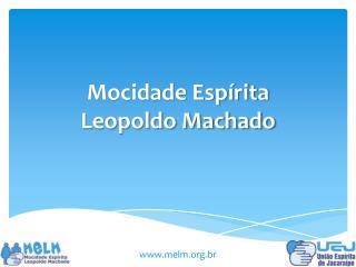 Mocidade Esp�rita Leopoldo Machado