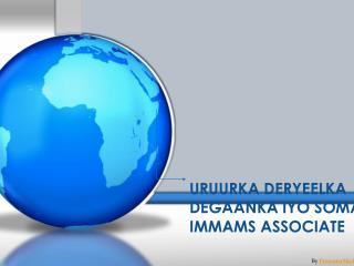 URUURKA DERYEELKA DEGAANKA IYO SOMALI IMMAMS ASSOCIATE