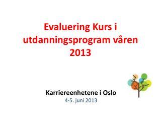 Evaluering Kurs i utdanningsprogram våren 2013