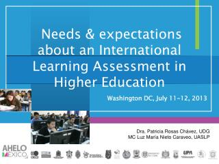 N eeds & expectations about an International Learning Assessment in Higher Education