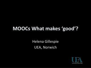MOOCs  What makes 'good'?