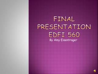 final Presentation edfi  560