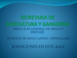 SECRETARIA DE AGRICULTURA Y GANADERIA