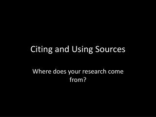 Citing and Using Sources