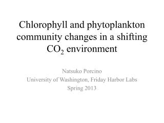 Chlorophyll and phytoplankton community changes in a shifting CO 2  environment