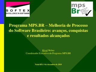 Programa MPS.BR Avan�os, conquistas e resultados alcan�ados