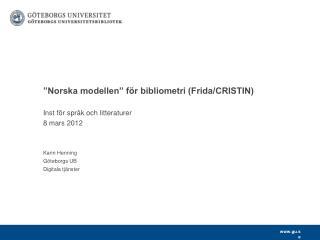 """""""Norska modellen"""" för bibliometri (Frida/CRISTIN)"""