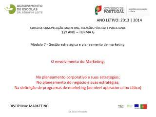CURSO DE  COMUNICAÇÃO, MARKETING, RELAÇÕES PÚBLICAS E PUBLICIDADE 12º  ANO  – TURMA G