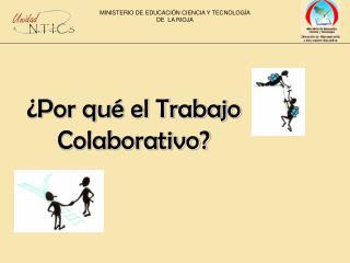 ¿Por qué el Trabajo Colaborativo?