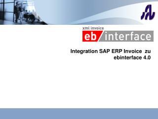 Integration SAP ERP  Invoice   zu ebinterface  4.0