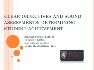 clear objectives and sound assessments: determining student achievement